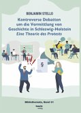 Kontroverse Debatten um die Vermittlung von Geschichte in Schleswig-Holstein (eBook, PDF)