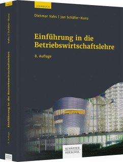 Einführung in die Betriebswirtschaftslehre - Schäfer-Kunz, Jan;Vahs, Dietmar