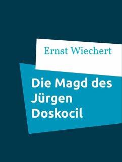 Die Magd des Jürgen Doskocil (eBook, ePUB)