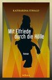 Mit Elfriede durch die Hölle