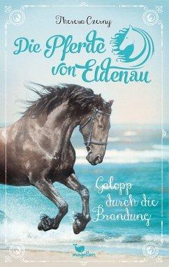 Galopp durch die Brandung / Die Pferde von Eldenau Bd.2 - Czerny, Theresa