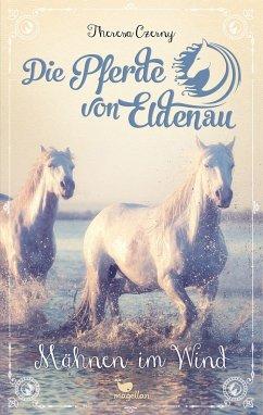 Mähnen im Wind / Die Pferde von Eldenau Bd.1 - Czerny, Theresa