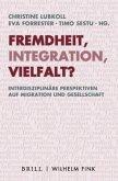 Fremdheit, Integration, Vielfalt?