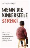 Wenn die Kinderseele streikt (eBook, ePUB)