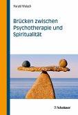 Brücken zwischen Psychotherapie und Spiritualität (eBook, ePUB)