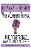 Write a Conference Proposal the Conference Wants and Accepts (eBook, ePUB)