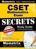 Cset Mathematics Exam Secrets Study Guide: Cset Test Review for the California Subject Examinations for Teachers