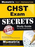 Chst Exam Secrets Study Guide: Chst Test Review for the Construction Health and Safety Technician Exam