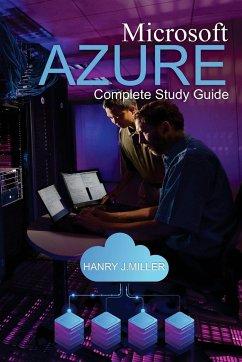 Microsoft Azure: Complete Study Guide - Miller, Hanry J.