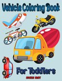 Vehicle Coloring Book for Toddlers: Monster Truck & Cars coloring book, Train Coloring Book, Construction Truck, Excavator Book, Garbage Truck Colorin