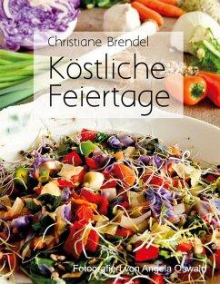 Köstliche Feiertage (eBook, ePUB) - Brendel, Christiane