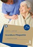 Grundkurs Pflegeethik (eBook, PDF)
