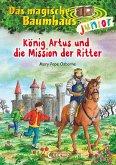 König Artus und die Mission der Ritter / Das magische Baumhaus junior Bd.26