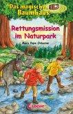 Rettungsmission im Naturpark / Das magische Baumhaus Bd.59