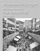 Wiederaufbau Stuttgart Würdigung durch den Paul-Bonatz-Preis 1959-1983