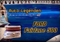 Auto-Legenden Ford Fairlane 500 (Tischkalender 2022 DIN A5 quer)