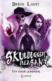 Tot oder lebendig / Skulduggery Pleasant Bd.14