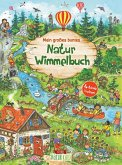 Mein großes buntes Natur-Wimmelbuch (Sammelband)