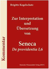 Zur Interpretation und Übersetzung von Seneca ,De providentia I,6'