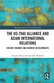 The US-Thai Alliance and Asian International Relations (eBook, ePUB)