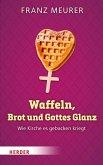 Waffeln, Brot und Gottes Glanz (eBook, ePUB)