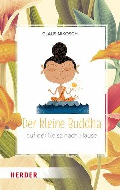 Der kleine Buddha auf der Reise nach Hause (eBook, ePUB) - Mikosch, Claus