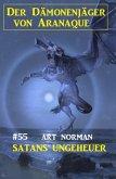 Der Dämonenjäger von Aranaque 55: ¿Satans Ungeheuer (eBook, ePUB)
