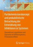 Partikelemissionskonzept und probabilistische Betrachtung der Entwicklung von Infektionen in Systemen (eBook, PDF)