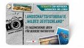 """Landschaftsfotografie """"Wildes Deutschland"""" (eBook, ePUB)"""