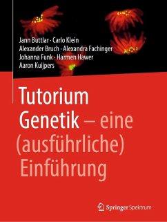 Tutorium Genetik (eBook, PDF) - Buttlar, Jann; Klein, Carlo; Bruch, Alexander; Fachinger, Alexandra; Funk, Johanna; Hawer, Harmen; Kuijpers, Aaron