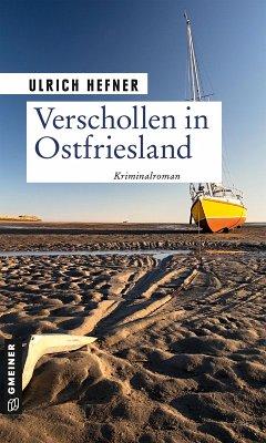 Verschollen in Ostfriesland (eBook, ePUB) - Hefner, Ulrich