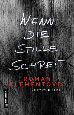 Wenn die Stille schreit (eBook, ePUB) - Klementovic, Roman