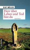 Herr über Leben und Tod bist du (eBook, ePUB)