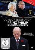 Duke of Edingburgh - Prinz Philip - Im Schatten der Queen