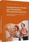 Demografischer Wandel und betriebliches Übergangsmanagement