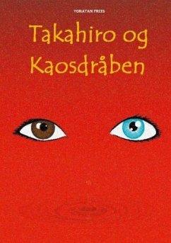 Takahiro og Kaosdråben - Friis, Yonatan