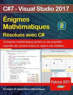Enigmes mathematiques resolues avec C# (tome 2)