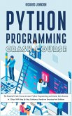 Python Programming Crash Course: The Essential Crash Course to Learn Python Programming and Master Data Science In 5 Days With Step By Step Guidance,