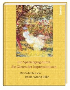 Ein Spaziergang durch die Gärten der Impressionisten - Rilke, Rainer Maria