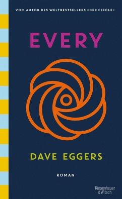 Every (deutsche Ausgabe) - Eggers, Dave