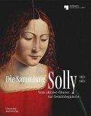 Die Sammlung Solly 1821-2021