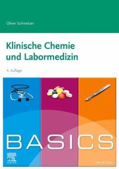 BASICS Klinische Chemie und Labormedizin - Schmetzer, Oliver