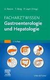 Facharztwissen Gastroenterologie und Hepatologie