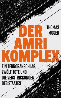 Der Amri-Komplex - Moser, Thomas