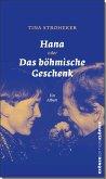Hana oder Das böhmische Geschenk