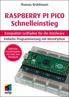 Raspberry Pi Pico Schnelleinstieg - Brühlmann, Thomas