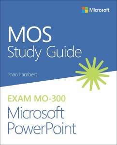 MOS Study Guide for Microsoft PowerPoint Exam MO-300 (eBook, ePUB) - Lambert, Joan