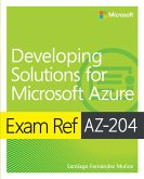 Exam Ref AZ-204 Developing Solutions for Microsoft Azure (eBook, PDF)