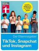TikTok, Snapchat und Instagram - Der Elternratgeber (eBook, ePUB)