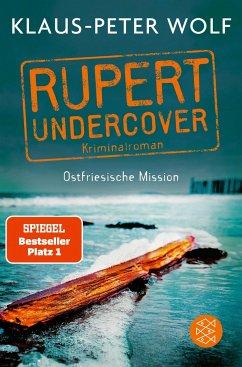 Ostfriesische Mission / Rupert undercover Bd.1 (Mängelexemplar) - Wolf, Klaus-Peter